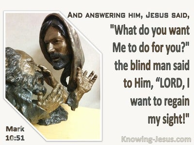 Mark 10:51 What Do You Want Me To Do (beige)