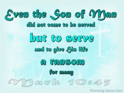 Mark 10:45 Jesus Came To Serve (aqua)