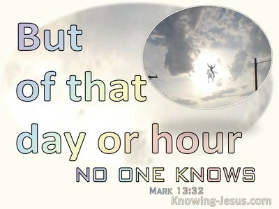 Mark 13:32 Of The Day Or Hour No One Knows (cream)
