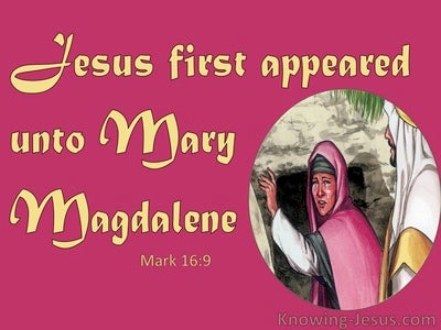 Mark 16:9 Jesus First Appeared To Mary Magdalene (pink)