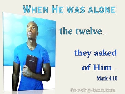 Mark 4:10 When He Was Alone The Twelve Asked Him... (utmost)01:13