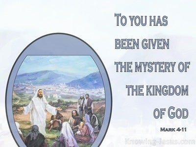 Mark 4:11 To You Has Been Given The Mystery Of The Kingdom Of God (purple)
