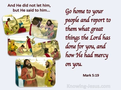 Mark 5:19 Report To Them What Great Things The Lord Has Done For You (red)