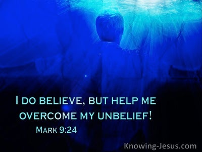 Mark 9:24 I Do Believe, Help Me Overcome My Unbelief (windows)07:05