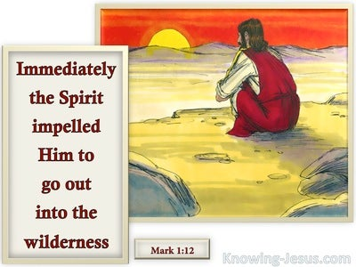 Mark 1:12 Immediately The Spirit Impelled Him To Go Into The Wilderness (red)