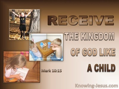 Mark 10:15 Receive The Kingdom Of God As A Child (brown)