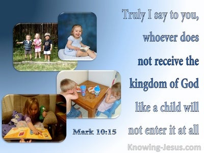 Mark 10:15 Receive The Kingdom Of God As A Child (blue)