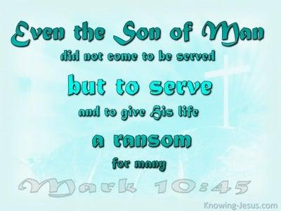 Mark 10:45 Jesus Came To Serve (aqua)