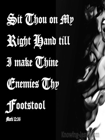 Mark 12:36  The LORD Said To My Lord Sit At My Right Hand (black)