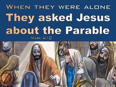 Mark 4:10 The Twelve Asked Him About The Parable (blue)
