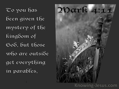 Mark 4:11 To You Has Been Given The Mystery Of The Kingdom Of God (gray)
