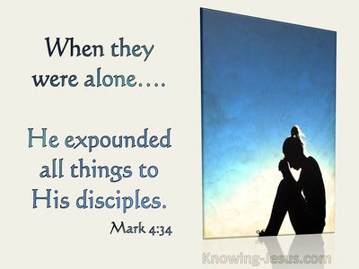 Mark 4:34 Jesus Expounded All To His Disciples (utmost)01:12