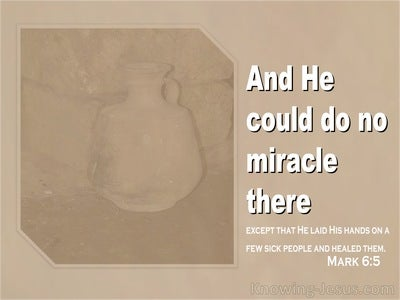 Mark 6:5 He Could Do No Miracle There (beige)