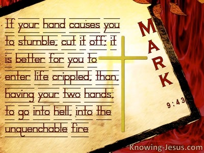 Mark 9:43 If Your Hand Offends Cut It Off (yellow)