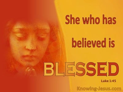 Luke 1:45 She Who Believe Is Blessed By The Lord (yellow)