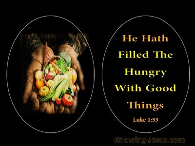 Luke 1:53 He Has Filled The Hungry With Good Things (black)