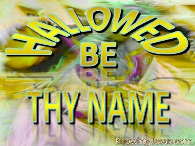 Luke 11:2 Hallowed Be Thy Name (gold)