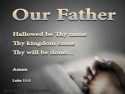Luke 11:2 Our Father Which Art In Heaven (black)