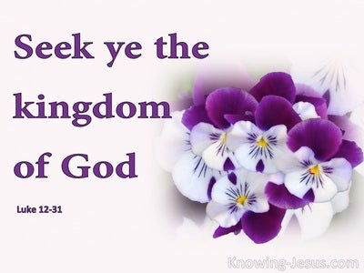 Luke 12:31 Seek Ye The Kingdom Of God (purple)