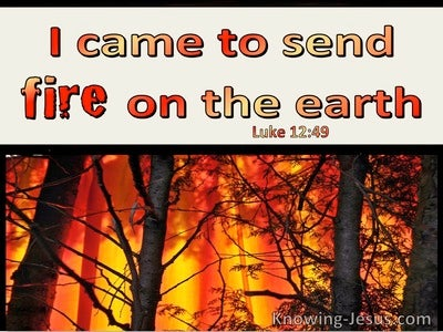 Luke 12:49 I Came To Send Fire On The Earth (windows)01:03