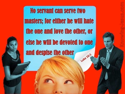 Luke 16:13 No One Can Serve Two Masters (red)
