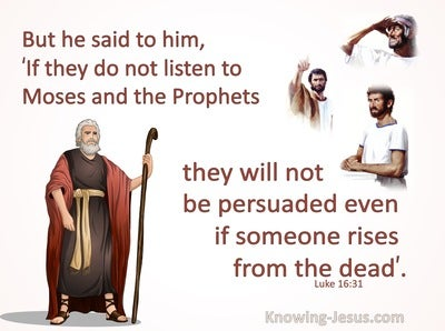 Luke 16:31 If They Do Not Listen To Moses And The Prophets (brown)