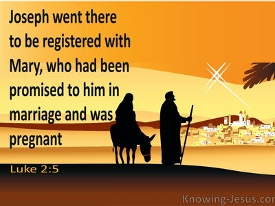 Luke 2:5 Joseph Went There To Be Registered With Mary (brown)