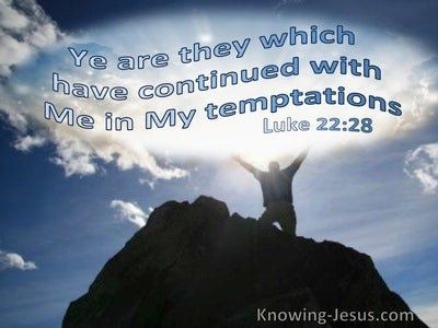 Luke 22:28 Ye Are They Which Have Continued With Me In My Temptation (utmost)09:19