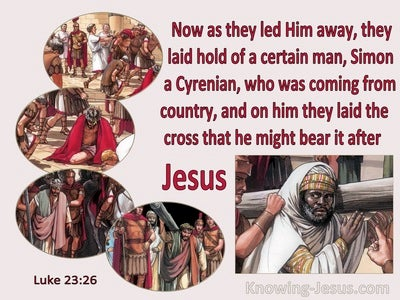 Luke 23:26 They Laid Hold Of Simon A Cyrenian To Bear The Cross After Jesus (maroon)