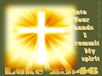 Luke 23:46  Into Your Hands I Commend My Spirit (yellow)