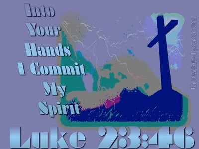 Luke 23:46 Into Your Hands (blue)