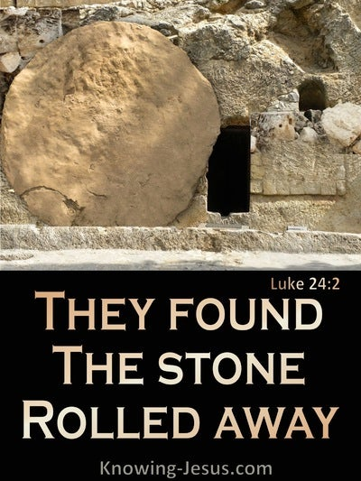 Luke 24:2 They Found The Stone Was Rolled Away (brown)