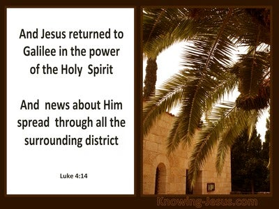 Luke 4:14 He Returned To Galilee In The Spirit's Power (white)