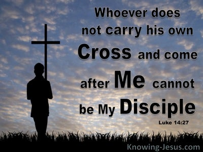 Luke 4:27 Whoever Does Not Carry His Cross (blue)