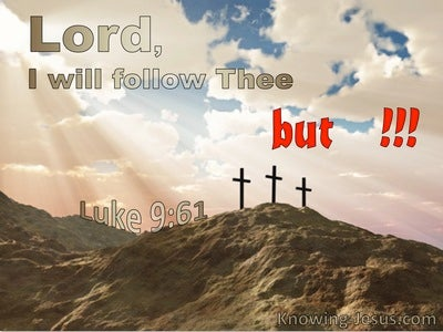 Luke 9:16 Lord I Will Follow Thee BUT (utmost)05:30