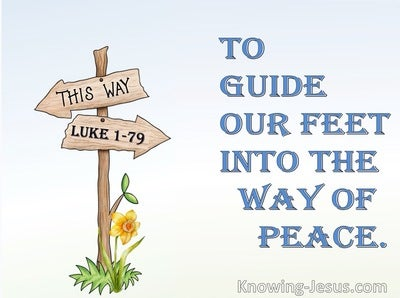 Luke 1:79 To Guide Our Feet Into The Way Of Peace (blue)