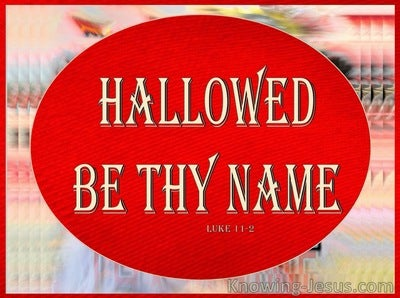 Luke 11:2 Hallowed Be Thy Name (red)