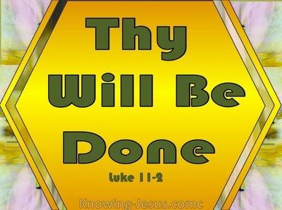 Luke 11:2 Thy will Be Done (yellow)