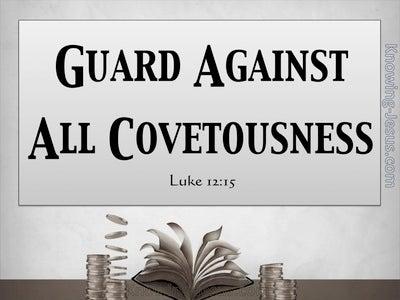 Luke 12:15 Guard Against All Covetousness (gray)