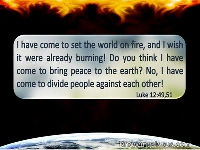 Luke 12:49:51 Do You Think I Have Come To Bring Peace On The Earth (windows)07:14