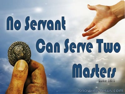 Luke 16:13 No One Can Serve Two Masters (blue)