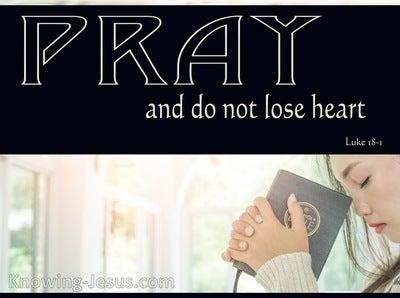 Luke 18:1 Pray and Do Not Lose Heart (green)