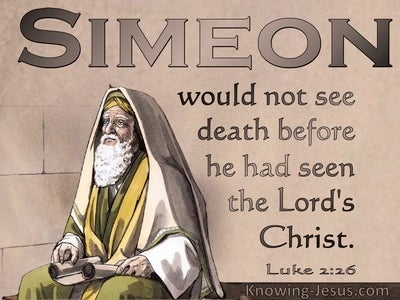 Luke 2:26 He Would Not See Death Before Seeing The Lords Christ (brown)