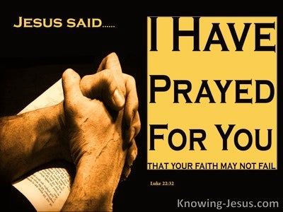 Luke 22:32 I Have Prayed For You (yellow)