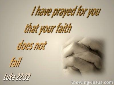 Luke 22:32 I Have Prayed For You (beige)