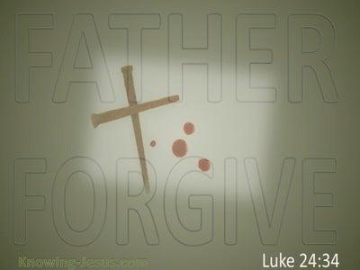 Luke 23:34 Father Forgive (sage)