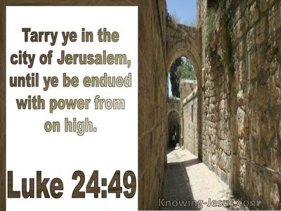 Luke 24:49 Tarry In The City Of Jerusalem Unto You Are Endued With Power From On High (utmost)05:27