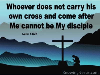 Luke 14:27 Whoever Does Not Carry His Cross (aqua)
