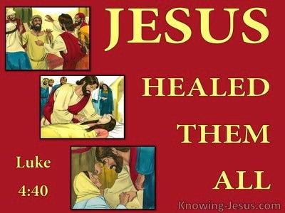 Luke 4:40 Jesus Healed Them All (red)