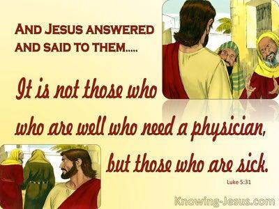 Luke 5:31 Those Who Are Sick Need A Physician (yellow)